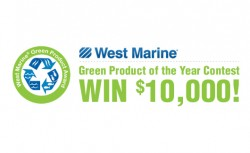 "WEST MARINE'S FIFTH ANNUAL ""GREEN PRODUCT OF THE YEAR"" CONTEST"